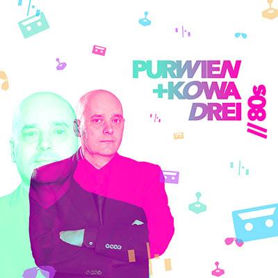 80s von PURWIEN & KOWA (Musikalbum)